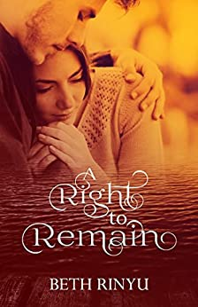 A Right To Remain by [Beth Rinyu]