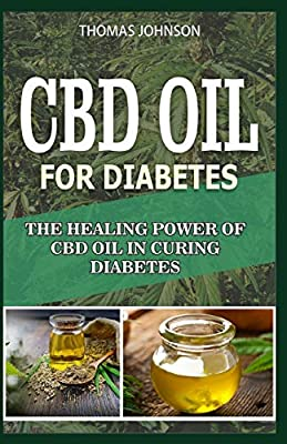 CDB OIL FOR DIABETES: The Healing Power Of CBD Oil in Curing Diabetes from Independently published