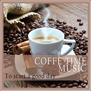Coffe Time Music (To Start a Good Day)