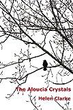 The Aloucia Crystals: Helen Clarke (English Edition)