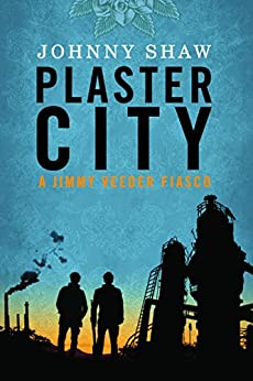Plaster City (Jimmy Veeder Fiasco Book 2) by [Johnny Shaw]