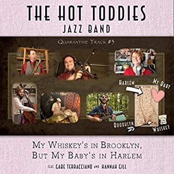 My Whiskey's in Brooklyn, But My Baby's in Harlem (feat. Hannah Gill & Gabe Terracciano)