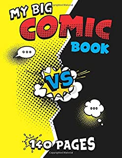 My Big Comic Book: Blank Pages Comic Sketch Notebook: Draw Your Own Cartoons, Develop Your Child's Creativity, Draw What Y...