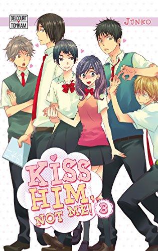 Kiss him, not me ! T03