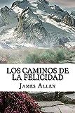 Los Caminos de la Felicidad (Spanish) Edition