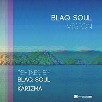 Vision (Blaq Soul & Karizma Mixes)