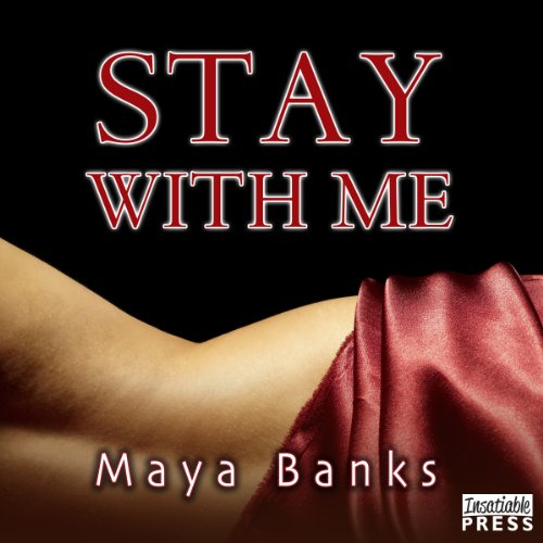 Stay with Me Audiobook By Maya Banks cover art