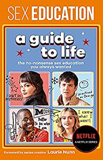 Sex Education: A Guide To Life