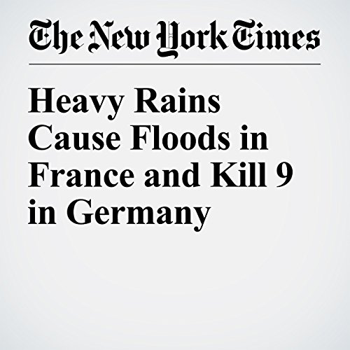 Heavy Rains Cause Floods in France and Kill 9 in Germany cover art