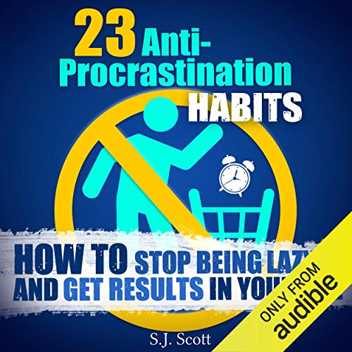23 Anti-Procrastination Habits Audiobook By S. J. Scott cover art