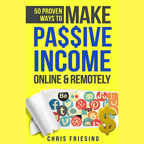 50 Proven Ways to Make Passive Income Online & Remotely cover art