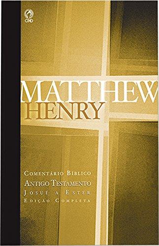 Comentário Bíblico - Antigo Testamento Volume 2: Josué a Ester (Comentário Bíblico de Matthew Henry)