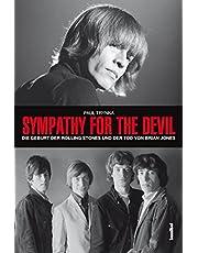 Sympathy For The Devil: Die Geburt der Rolling Stones und der Tod von Brian Jones