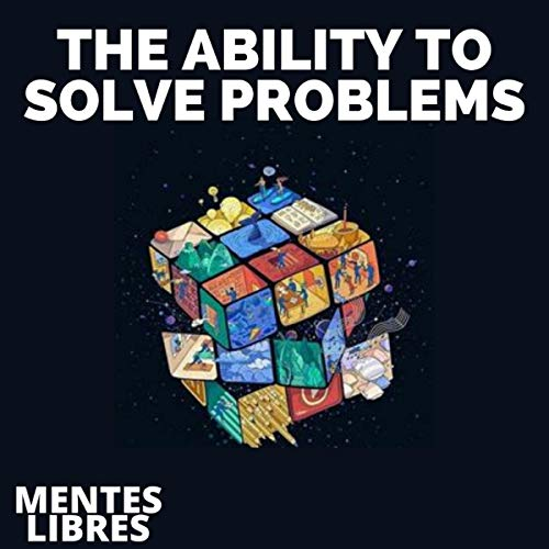 Couverture de The Ability to Solve Problems: Learn the Skills and Importance of Problem Solving!