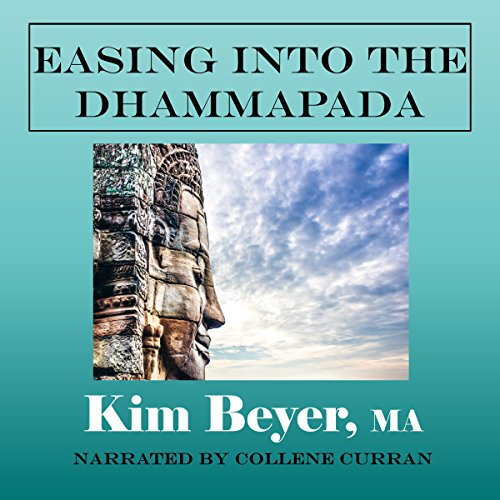 Easing into the Dhammapada: A Thematic Exploration with Questions for Further Study  audiobook cover art