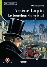 Arsène Lupin: Le bouchon de cristal. Buch + free audio download