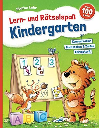 Lern- und Rätselspaß Kindergarten: Konzentration, Feinmotorik, Buchstaben, Zahlen, Logik, Malen