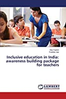 Inclusive Education in India: Awareness Building Package for Teachers