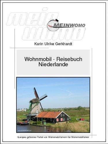 Wohnmobil Reisebuch Rundreise Niederlande: 12. aktualisierte und erweiterte Auflage 2021