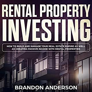 Rental Property Investing: How to Build and Manage Your Real Estate Empire as Well as Creating Passive Income with Rental Properties audiobook cover art