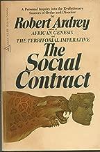 Robert Ardrey Compendium: Social Contract; Territorial Imperative; African Genesis
