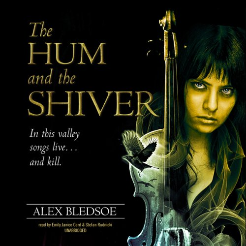 The Hum and the Shiver     The Tufa Novels, Book 1              By:                                                                                                                                 Alex Bledsoe                               Narrated by:                                                                                                                                 Emily Janice Card,                                                                                        Stefan Rudnicki                      Length: 9 hrs and 43 mins     199 ratings     Overall 4.1