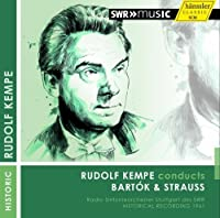 Kempe Conducts Bartok & Strauss by STRAUSS RICHARD / BARTOK BELA (2013-03-26)