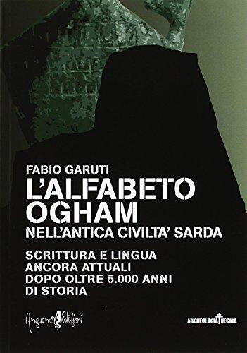 L'alfabeto ogham nell'antica civiltà sarda. Scrittura e lingua ancora attuali dopo oltre 5.000 anni di storia