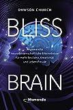 Bliss Brain: Angewandte neurowissenschaftliche Erkenntnisse für mehr Resilienz, Kreativität und Lebensfreude