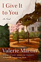 I Give It to You: A Novel