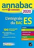 Annales Annabac 2020 L'intégrale bac ES - Sujets et corrigés en maths, SES, histoire-géographie, philosophie, anglais, espagnol