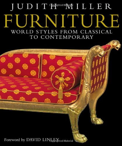Compare Textbook Prices for Furniture: World Styles from Classical to Contemporary First American Edition Edition ISBN 9780756613402 by Judith Miller,David Linley