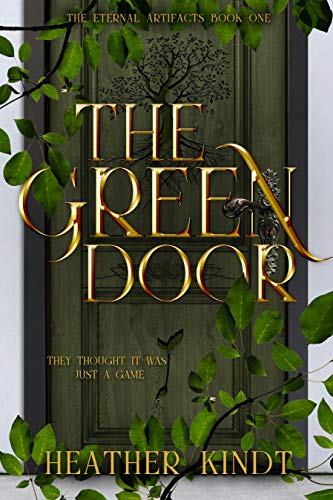 The Green Door (The Eternal Artifacts Book 1) by [Heather Kindt]