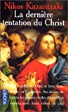 Derniere tentation du christ by NIKOS KAZANTZAKI (July 16,1991) - Pocket (July 16,1991)