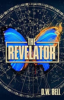 The Revelator by [D. W. Bell]