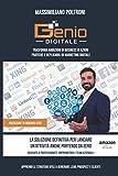 Genio Digitale: Trasforma ambizioni di business in azioni pratiche e replicabili di marketing digitale