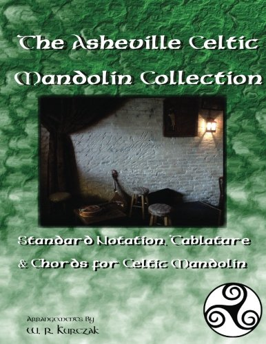 The Asheville Celtic Mandolin Collection: Standard Notation, Tablature and Chords for the Celtic Mandolin