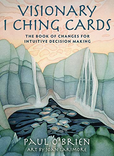 Visionary I Ching Cards: The Book of Changes for Intuitive Decision Making