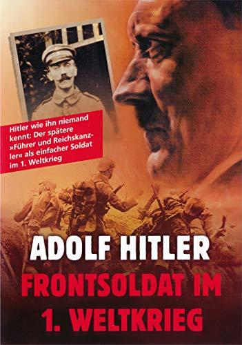 Frontsoldat - Adolf Hitler (Der gefreite Hitler)