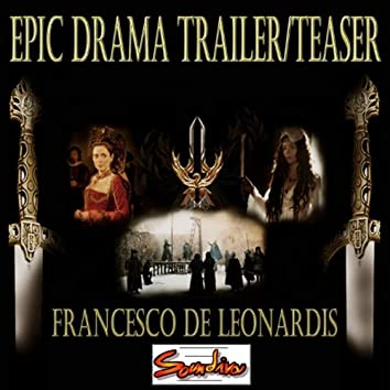 Epic Drama Trailer / Teaser