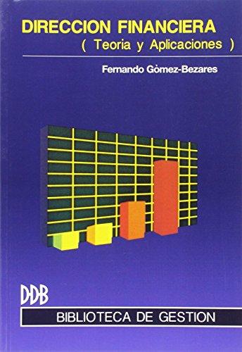Dirección financiera: Teoria y aplicación (Biblioteca de Gestión)