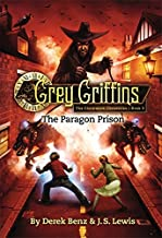 Grey Griffins: The Paragon Prison (Grey Griffins: The Clockwork Chronicles)