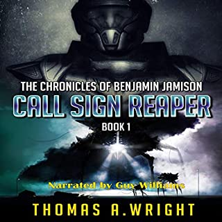 Call Sign Reaper     The Chronicles of Benjamin Jamison, Book 1              By:                                                                                                                                 Thomas Wright                               Narrated by:                                                                                                                                 Guy Williams                      Length: 12 hrs and 36 mins     41 ratings     Overall 4.5