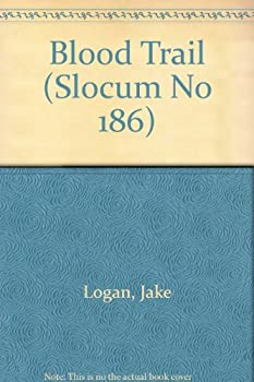 Blood Trail - Book #186 of the Slocum