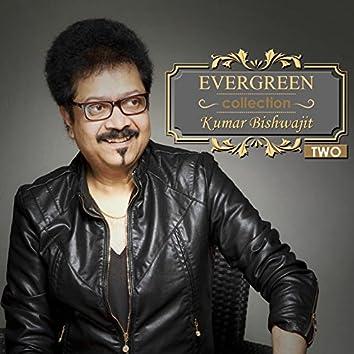 Evergreen Collection Of Kumar Bishwajit, Pt. 2