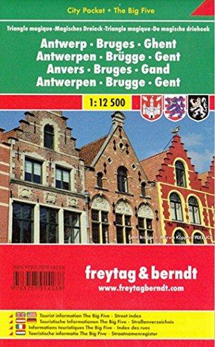 Antwerpen-Brügge-Gent - Magisches Dreieck: City Pocket + The Big Five - Maßstab 1:12.500: Stadskaart 1:12 500 (freytag & berndt Stadtpläne)