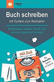 Buch schreiben – mit System zum Bestseller: Erfolgsrezepte