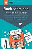 Buch schreiben – mit System zum Bestseller: Erfolgsrezepte, kreative Tipps & Tools, wie du ein gutes Buch schreibst - Jeannette Zeuner
