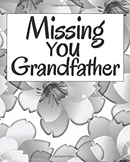 Missing You Grandfather: Lined Journal Notebook For Missing You After Death | Journal Memory Book for grandfather after De...