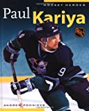 Hockey Heroes: Paul Kariya - Andrew Podnieks
